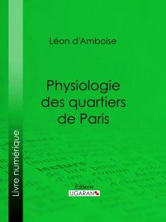 ebook: Physiologie des quartiers de Paris