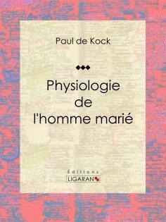 ebook: Physiologie de l'homme marié