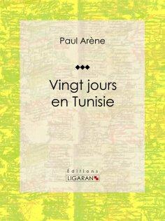 eBook: Vingt jours en Tunisie