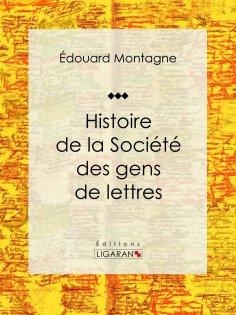 eBook: Histoire de la Société des gens de lettres