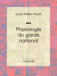 ebook: Physiologie du garde national