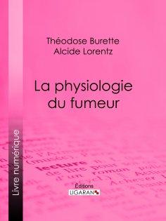 ebook: La Physiologie du fumeur