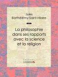 ebook: La philosophie dans ses rapports avec la science et la religion