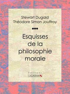 eBook: Esquisses de la philosophie morale