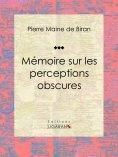 ebook: Mémoire sur les perceptions obscures