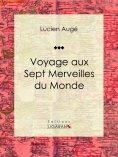 eBook: Voyage aux Sept Merveilles du Monde