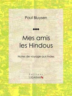 eBook: Mes amis les Hindous