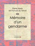 eBook: Mémoire d'un gendarme