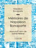 ebook: Mémoires de Napoléon Bonaparte