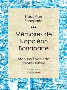 ebook: Mémoires de Napoléon Bonaparte