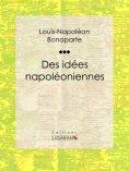 ebook: Des idées napoléoniennes