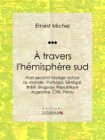 eBook: À travers l'hémisphère sud