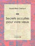 ebook: Secrets occultes pour vivre vieux