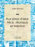 ebook: Aux pays d'azur, Nice, Monaco et Menton