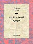 eBook: Le Fauteuil hanté