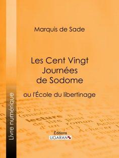 ebook: Les Cent Vingt Journées de Sodome