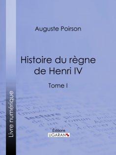 eBook: Histoire du règne de Henri IV