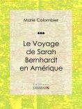 eBook: Le voyage de Sarah Bernhardt en Amérique