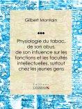 ebook: Physiologie du tabac, de son abus, de son influence sur les fonctions et les facultés intellectuelle