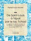 eBook: De Saint-Louis à Tripoli par le lac Tchad