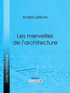ebook: Les Merveilles de l'architecture