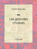 ebook: Les grandes chasses