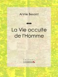 ebook: La Vie occulte de l'Homme