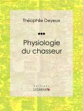 eBook: Physiologie du chasseur