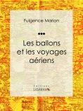 ebook: Les ballons et les voyages aériens
