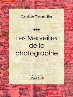 eBook: Les Merveilles de la photographie