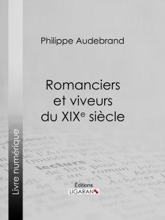ebook: Romanciers et viveurs du XIXe siècle