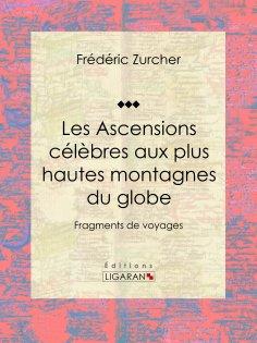 ebook: Les Ascensions célèbres aux plus hautes montagnes du globe