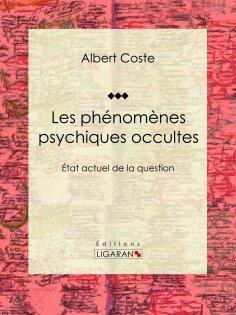 eBook: Les phénomènes psychiques occultes