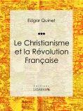eBook: Le Christianisme et la Révolution Française