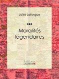 eBook: Moralités légendaires