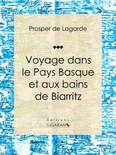 ebook: Voyage dans le Pays Basque et aux bains de Biarritz