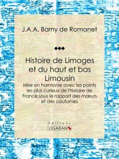 eBook: Histoire de Limoges et du haut et bas Limousin