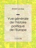 ebook: Vue générale de l'histoire politique de l'Europe