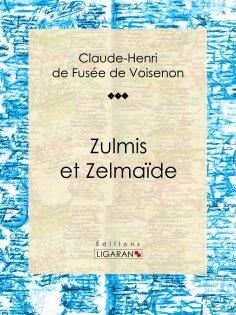 ebook: Zulmis et Zelmaïde