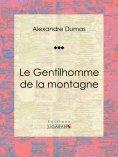 eBook: Le Gentilhomme de la montagne