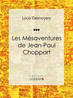 eBook: Les Mésaventures de Jean-Paul Choppart