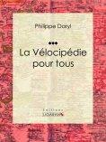 eBook: La Vélocipédie pour tous
