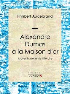 eBook: Alexandre Dumas à la Maison d'or