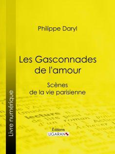 ebook: Les Gasconnades de l'amour