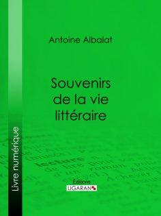 eBook: Souvenirs de la vie littéraire