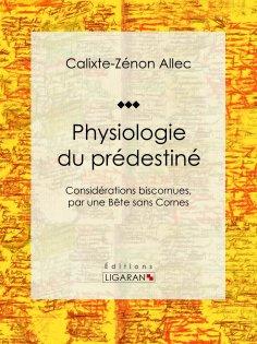 eBook: Physiologie du prédestiné