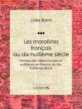 eBook: Les moralistes français au dix-huitième siècle