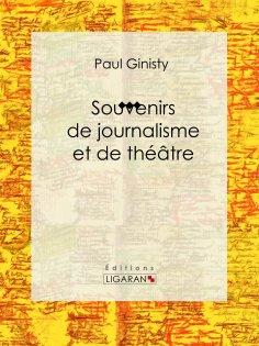 ebook: Souvenirs de journalisme et de théâtre