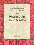 eBook: Physiologie de la toilette