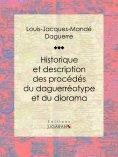 eBook: Historique et description des procédés du daguerréotype et du diorama